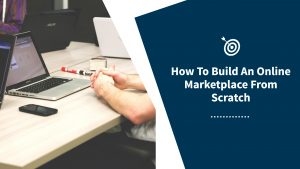 How to build an online marketplace from scratch