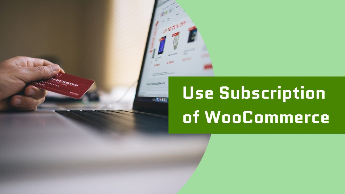 Use Subscription of WooCommerce