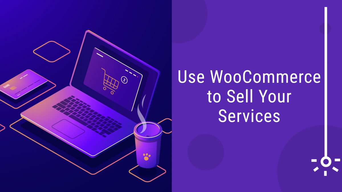 Use WooCommerce to Sell Your Services